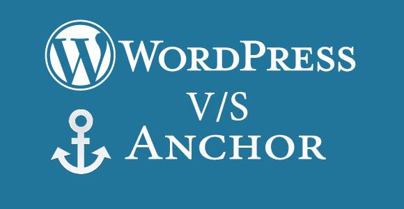 Wordpress-vs-Anchor