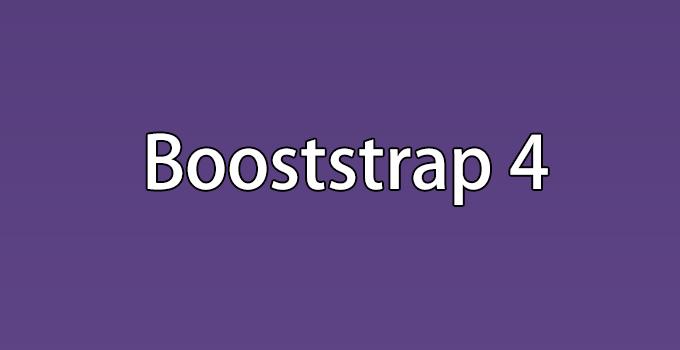 Bootstrap 4 - A Responsive Framework