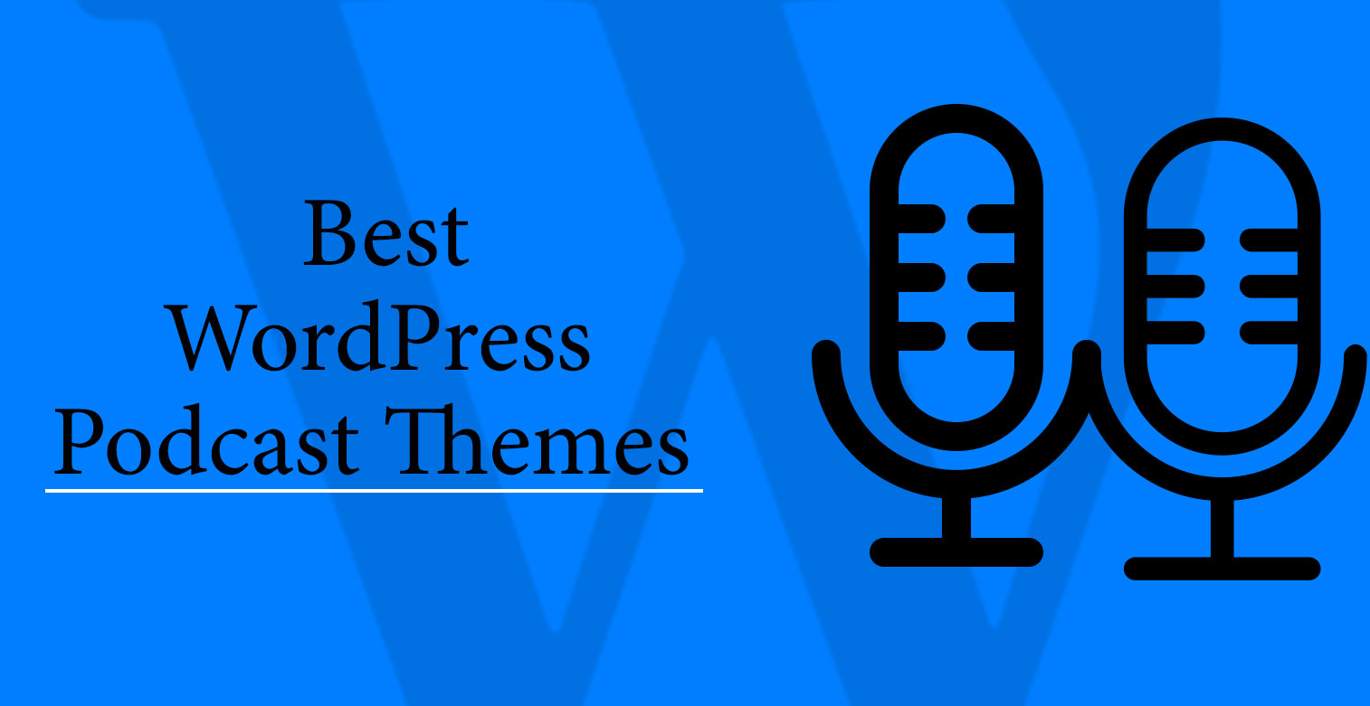 Best WordPress Podcast Themes